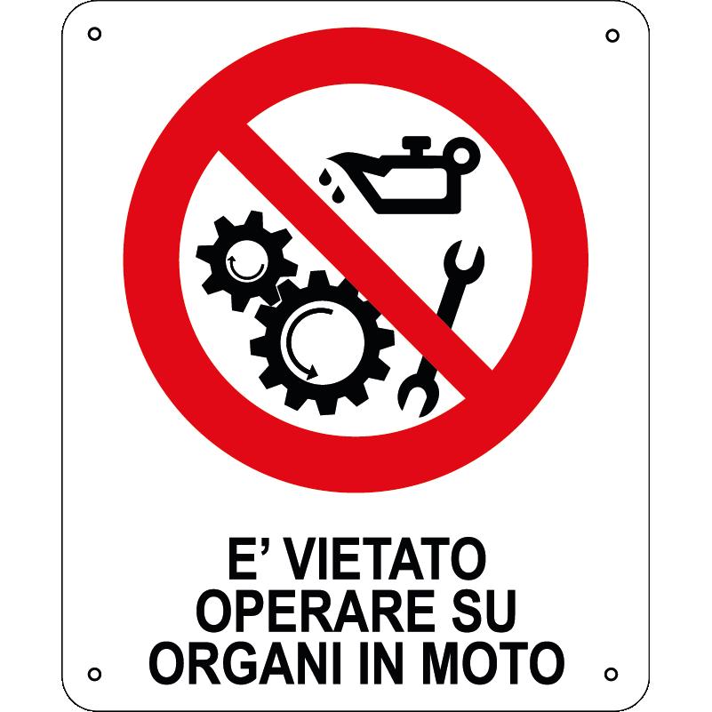 E' vietato operare su organi in moto verticale