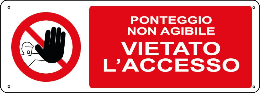 Ponteggio non agibile vietato l'accesso orizzontale