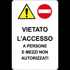 Vietato l'accesso a persone e mezzi non autorizzati