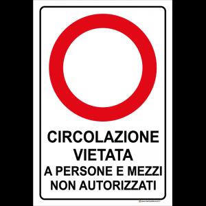 Circolazione vietata a persone e mezzi non autorizzati